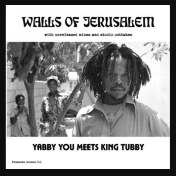 Yabby You Meets King Tubby Walls of Jerusalem  LP 2019