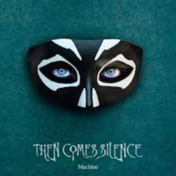 Then Comes Silence Machine Oheistarvikkeet 2020