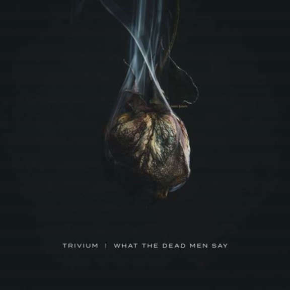 Trivium What the Dead Men Say Oheistarvikkeet 2020