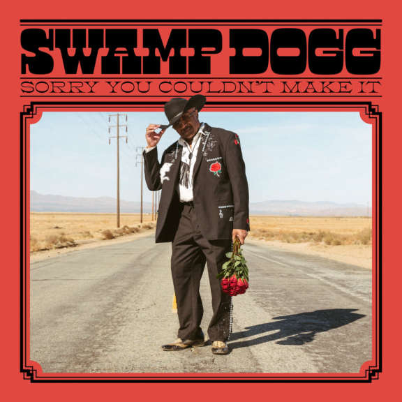 Swamp Dogg Sorry You Couldn't Make It Oheistarvikkeet 2020