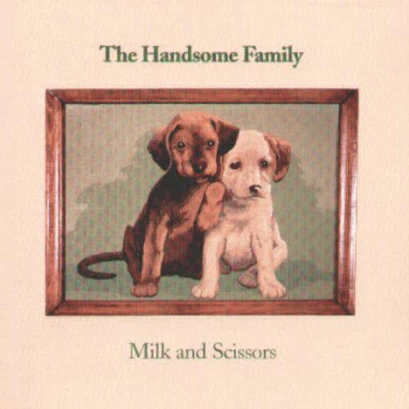 Handsome Family Milk and Scissors Oheistarvikkeet 2020