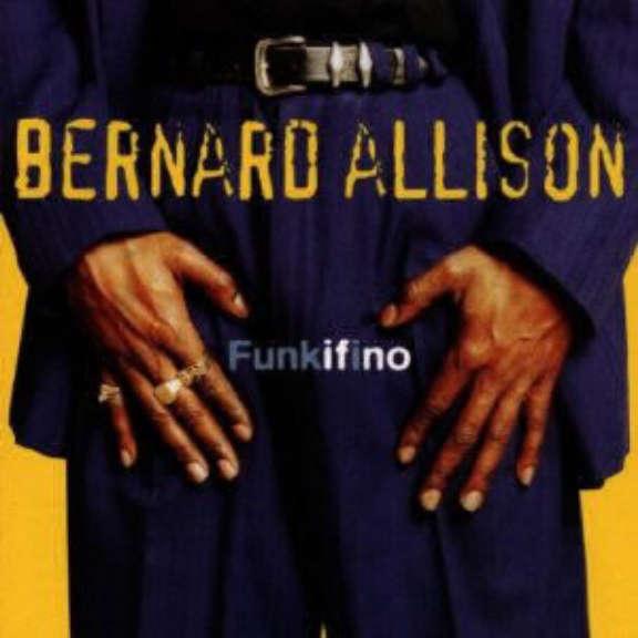 Bernard Allison Funkifino Oheistarvikkeet 1996