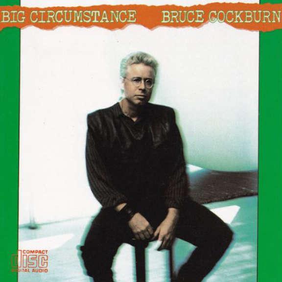 Bruce Cockburn Big Circumstance Oheistarvikkeet 1989