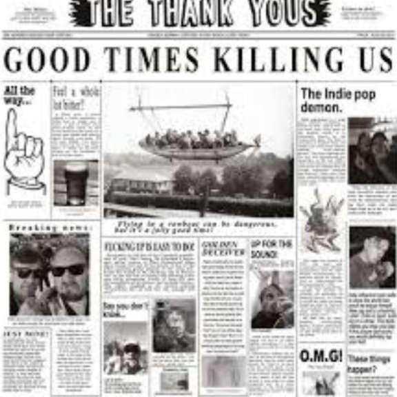 Thank Yous Good times killing us  LP 2020