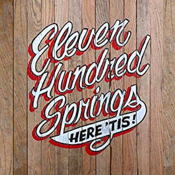 Eleven Hundred Springs Here Tis  LP 2020