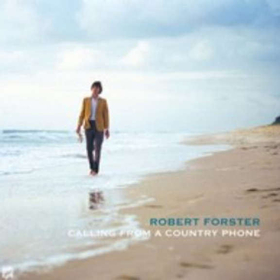 Robert Forster Calling from a Country Phone Oheistarvikkeet 2020