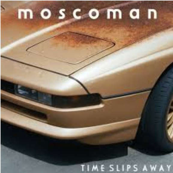 Moscoman Time Slips Away LP 2020