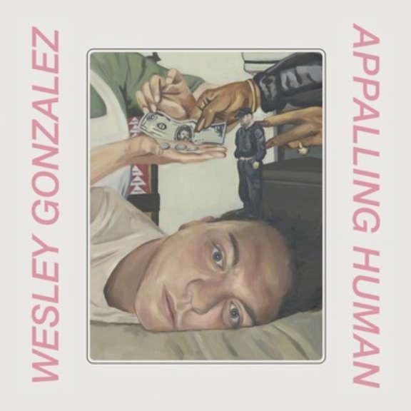 Wesley Gonzalez Appalling Human LP 2020