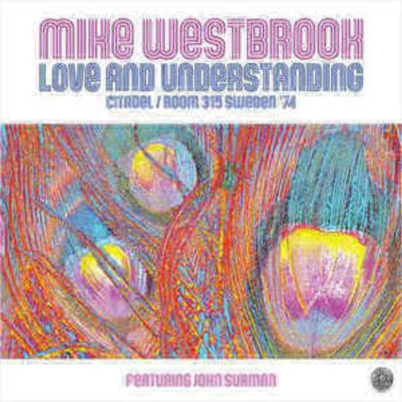 Mike Westbrook Love and Understanding: Citadel/Room 315 Sweden 74  Oheistarvikkeet 2020