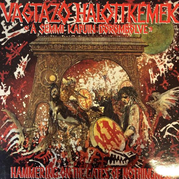 Vágtázó Halottkémek AA Semmi Kapuin Dörömbölve = Hammering On The Gates Of Nothingness LP 0