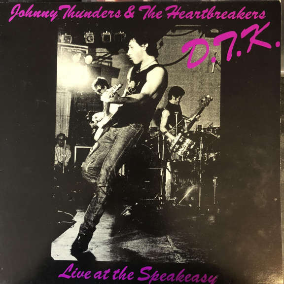 Johnny Thunders & The Heartbreakers D.T.K. Live At The Speakeasy LP 0