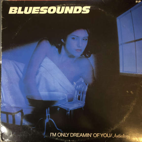 Bluesounds I'm Only Dreamin' Of You / Anthology LP 0