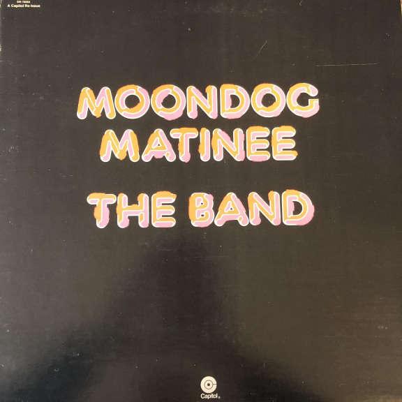 The Band Moondog Matinee LP 0