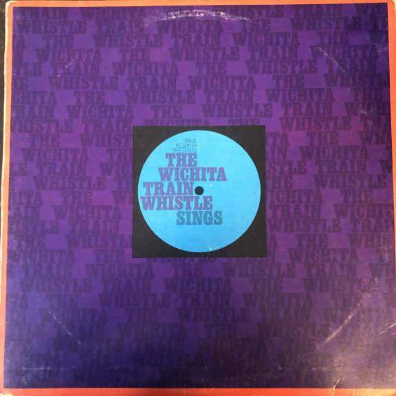 Mike Nesmith Presents The Wichita Train Whistle The Wichita Train Whistle Sings LP 0