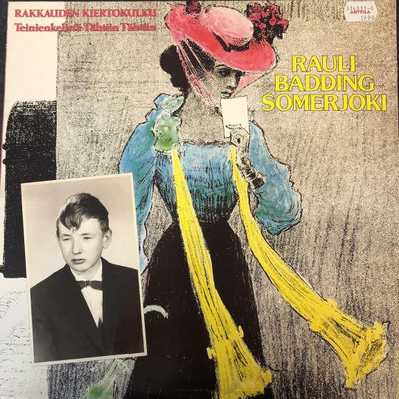 Rauli Badding Somerjoki Rakkauden Kiertokulku - Teinienkelistä Tähtiin Tähtiin LP 0