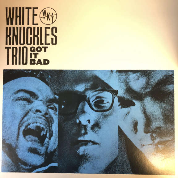 White Knuckles Trio Got It Bad  LP 0