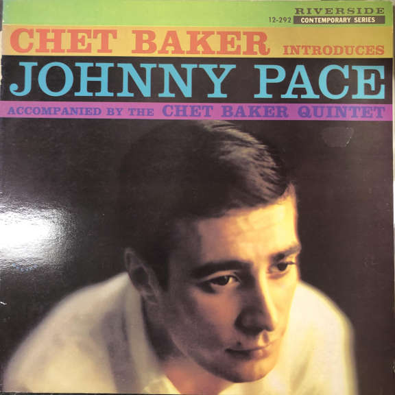 Chet Baker Introduces Johnny Pace Accompanied By The Chet Baker Quintet Chet Baker Introduces Johnny Pace Accompanied By The Chet Baker Quintet LP 0