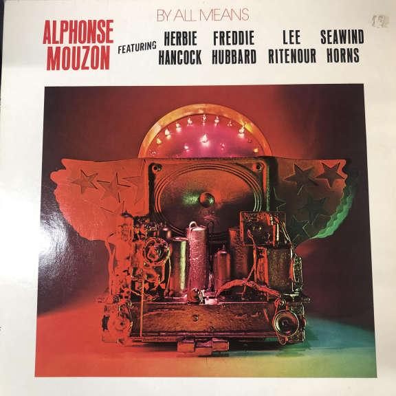 Alphonse Mouzon Featuring Herbie Hancock, Freddie Hubbard, Lee Ritenour, Seawind Horns By All Means LP 0