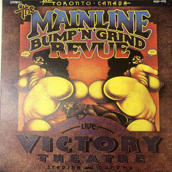 Mainline The Mainline Bump & Grind Revue Live At The Victory Theatre Spadina & Dundas Sunday February 27 1972 LP 0