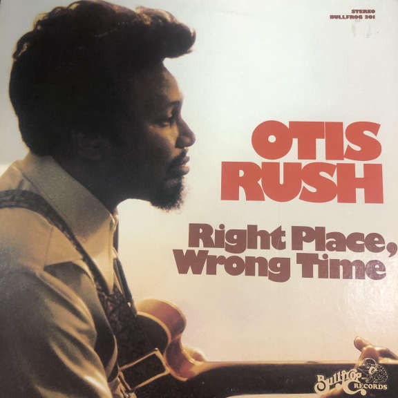 Otis Rush Right Place, Wrong Time LP 0