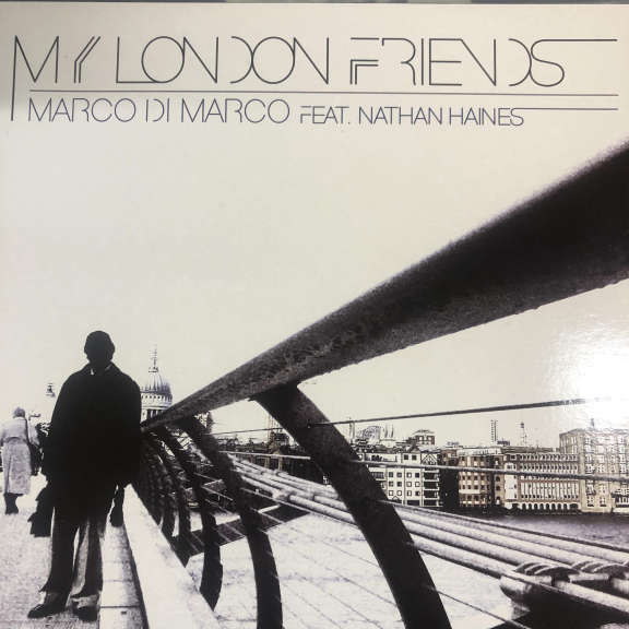 Marco Di Marco & Nathan Haines My London Friends LP 0