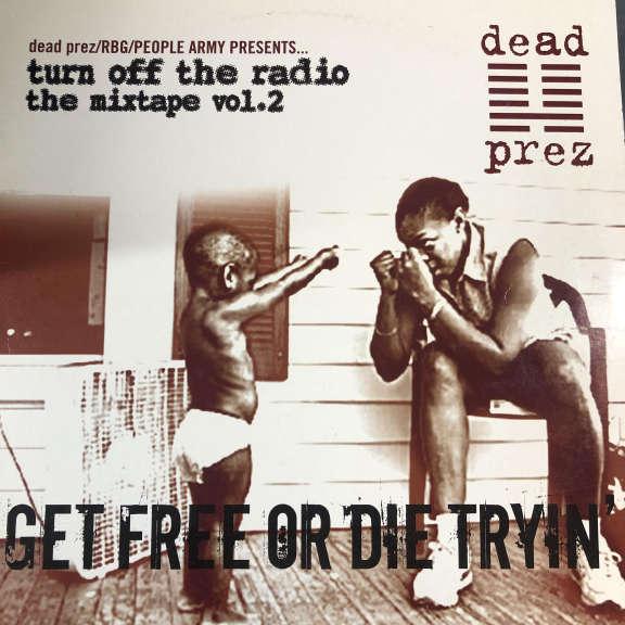 Dead Prez Turn Off The Radio: The Mixtape Vol. 2-Get Free Or Die Tryin' LP 0