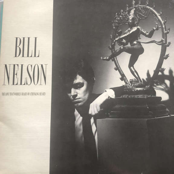 Bill Nelson The Love That Whirls (Diary Of A Thinking Heart) LP 0
