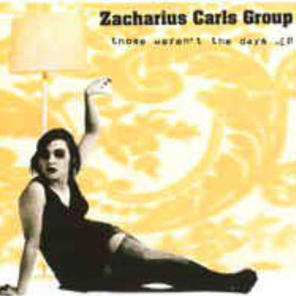 Zacharius Carls Group Those Weren't The Days -EP Oheistarvikkeet 0