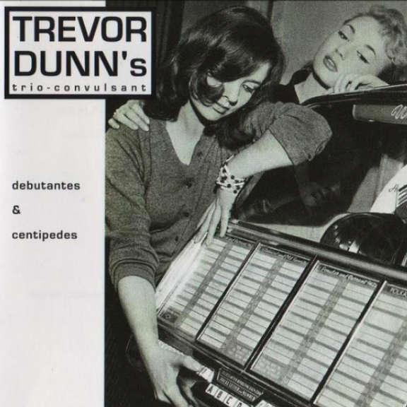 Trevor Dunn's Trio-Convulsant Debutantes & Centipedes Oheistarvikkeet 0