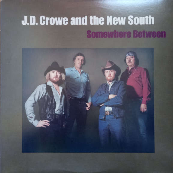 J.D. Crowe And The New South Somewhere Between LP 0