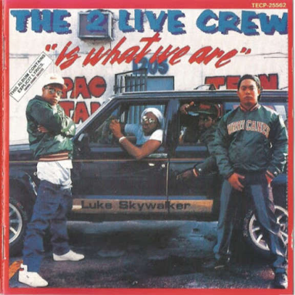2 Live Crew The 2 Live Crew Is What We Are Oheistarvikkeet 1986