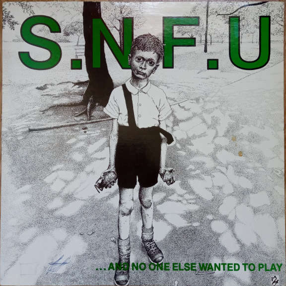 S.N.F.U ... And No One Else Wanted To Play LP 0