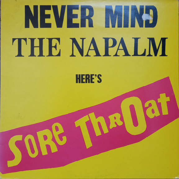 Sore Throat Never Mind The Napalm Here's Sore Throat LP 0