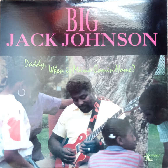 Big Jack Johnson Daddy When Is Mama Comin Home? LP 0