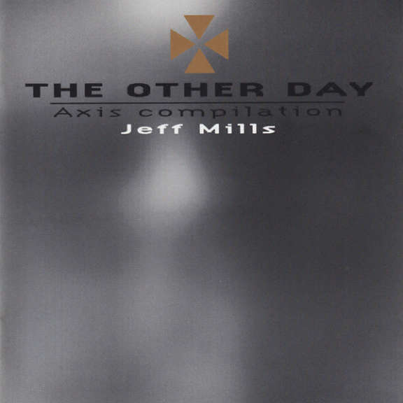 Jeff Mills The Other Day - Axis Compilation Oheistarvikkeet 1997