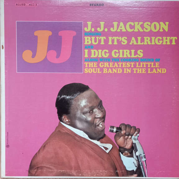 J.J. Jackson With The Greatest Little Soul Band In The Land But It's Alright LP 0