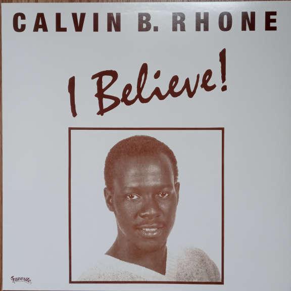 Calvin B. Rhone I Believe! LP 0