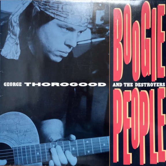 George Thorogood And The Destroyers Boogie People LP 0
