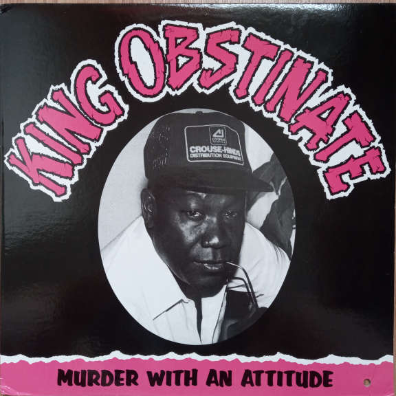 King Obstinate Murder With An Attitude LP 0