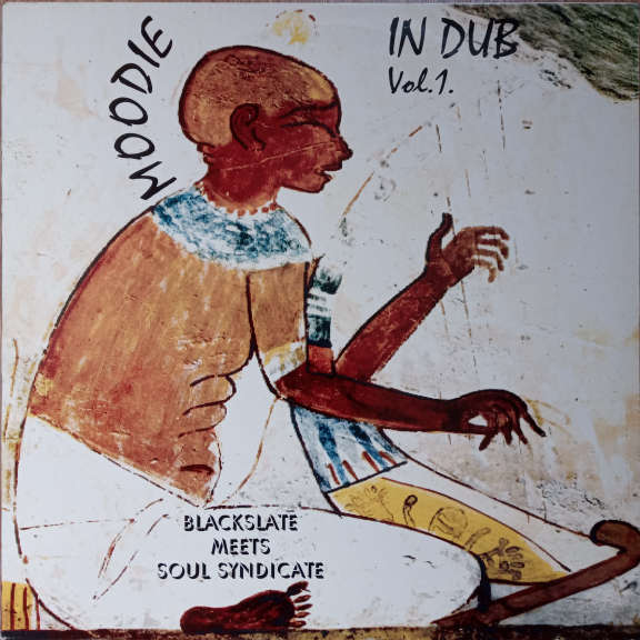 Moodie Moodie In Dub Vol. 1 - Blackslate Meets Soul Syndicate LP 0