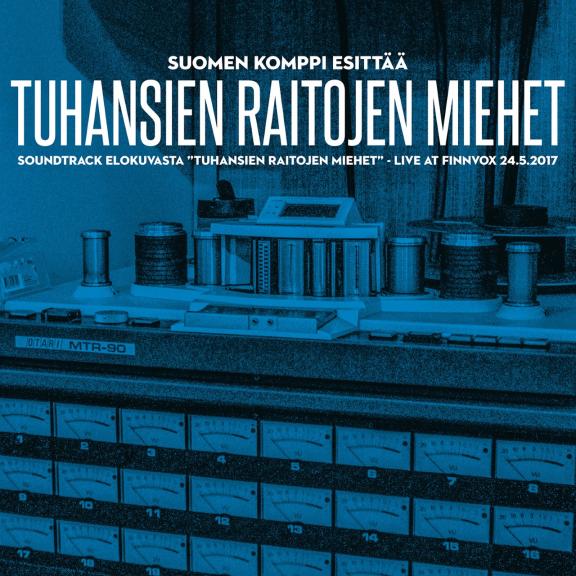 Suomen komppi Tuhansien raitojen miehet - Soundtrack LP 2020