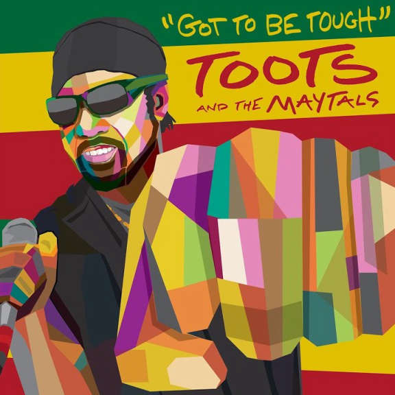 Toots & The Maytals Got To Be Tough LP 2020