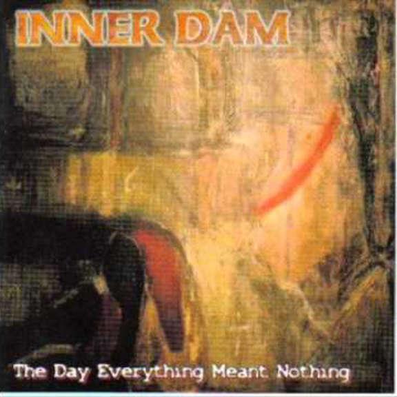 Inner Dam The Day Everything Meant Nothing Oheistarvikkeet 0