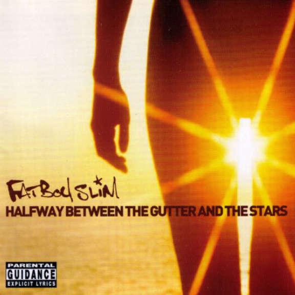 Fatboy Slim Halfway Between The Gutter And The Stars Oheistarvikkeet 0
