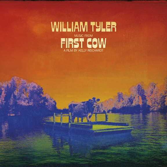 William Tyler Music from First Cow LP 2020