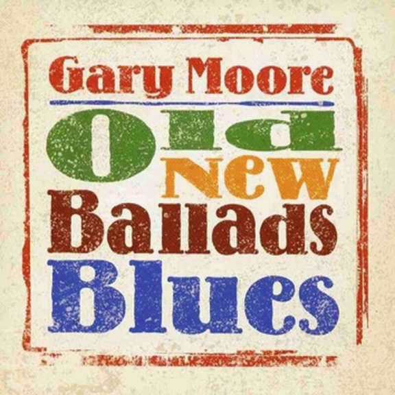 Gary Moore Old New Ballads Blues LP 2020