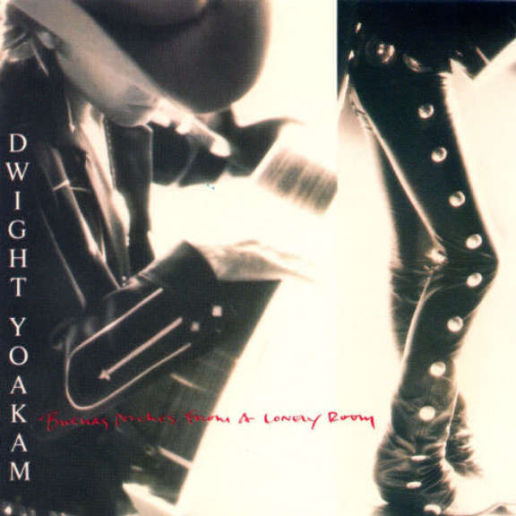 Dwight Yoakam  Buenas Noches From A Lonely Room Oheistarvikkeet 0
