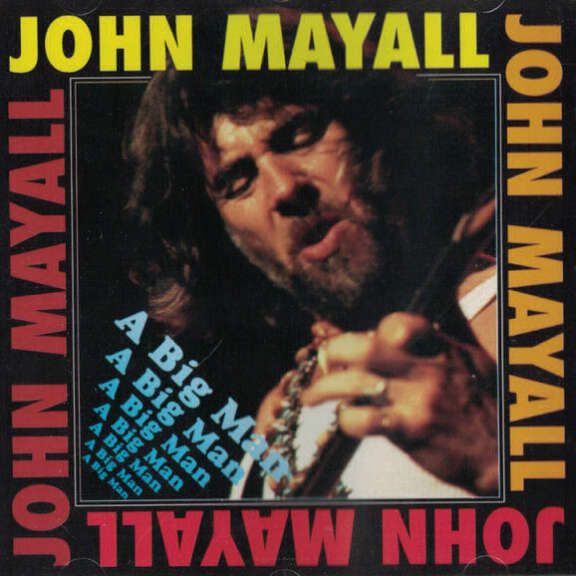 John Mayall A Big Man Oheistarvikkeet 0