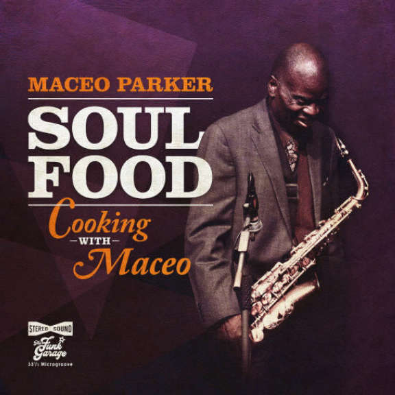 Maceo Parker Soul Food - Cooking with Maceo LP 2020