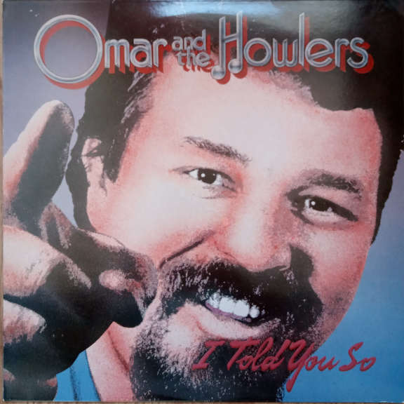Omar And The Howlers I Told You So LP 0
